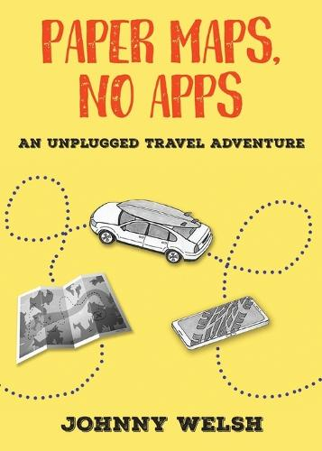 Paper Maps, No Apps: An Unplugged Travel Adventure (Paperback)