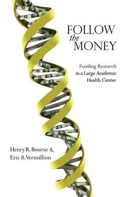 Follow the Money: Funding Research in a Large Academic Health Center (Paperback)