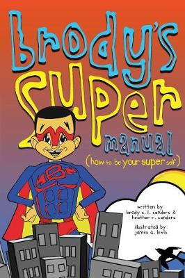 Brody's Super Manual: How to be Your Super Self (Paperback)