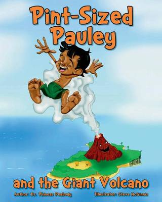 Pint-Sized Pauley and the Giant Volcano (Paperback)