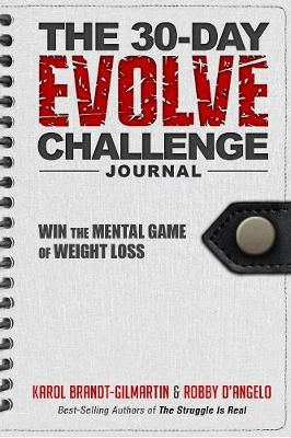 The 30-Day Evolve Challenge Journal: Win the Mental Game of Weight Loss (Paperback)
