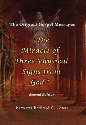 The Miracle of Three Physical Signs from God: Second Edition (Hardback)