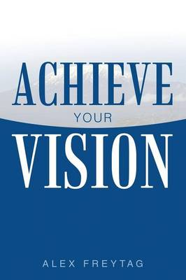 Achieve Your Vision (Paperback)