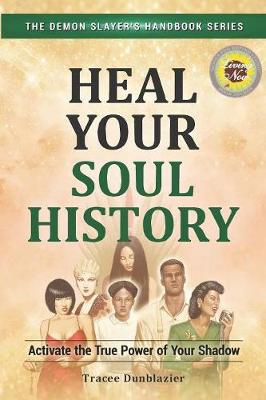 Heal Your Soul History: Activate the True Power of Your Shadow - Demon Slayer's Handbook 2 (Paperback)
