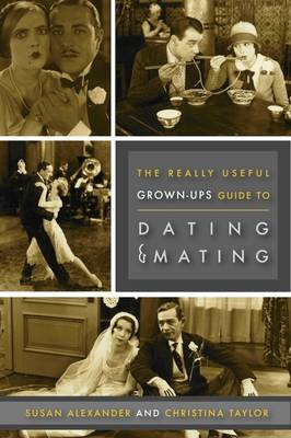 Really Useful Grown-Up Guide to Dating & Mating (Paperback)