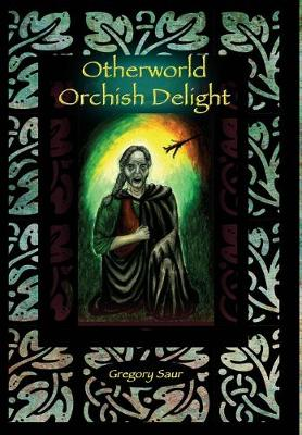 Otherworld: Orcish Delight (Hardback)
