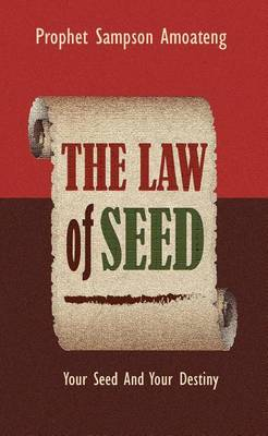 The Law of Seed: Your Seed and Your Destiny (Hardback)