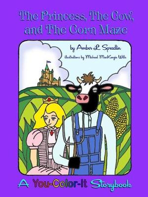 The Princess, the Cow, and the Corn Maze (Paperback)