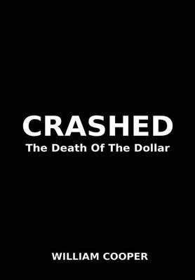 Crashed: The Death of the Dollar (Hardback)