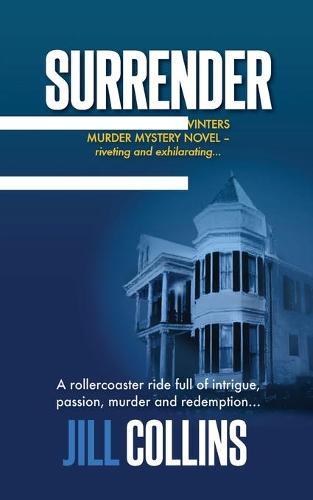 Surrender: The Morgan Jane Winters Murder Mystery Series - Book 1 - Morgan Jane Winters Murder Mystery 1 (Paperback)