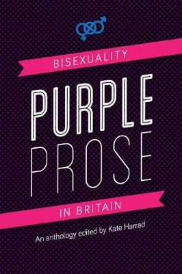 Purple Prose: Bisexuality in Britain (Paperback)