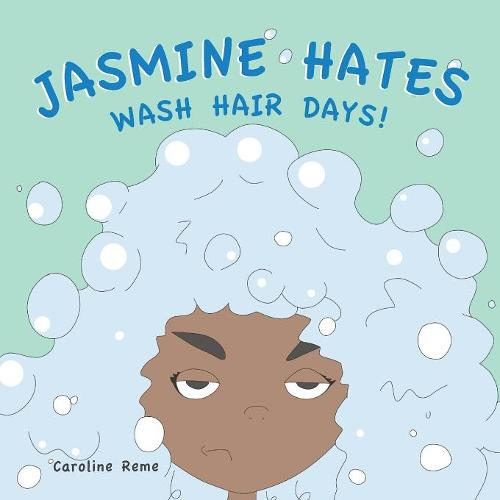 Jasmine Hates Wash Hair Days! (Paperback)
