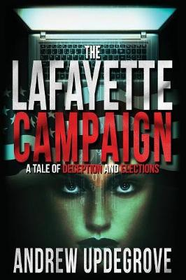 The Lafayette Campaign: A Tale of Deception and Elections - Frank Adversego Thrillers 2 (Paperback)