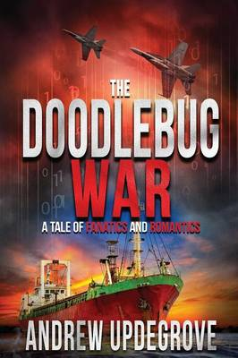 The Doodlebug War: A Tale of Fanatics and Romantics - Frank Adversego Thrillers 3 (Paperback)