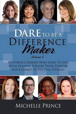 Dare to Be a Difference Maker Volume 6 (Paperback)