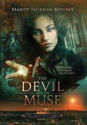 The Devil And The Muse: (The Creatives Series, Book 2) A Dark And Seductive Supernatural Suspense Thriller - Creatives 2 (Hardback)