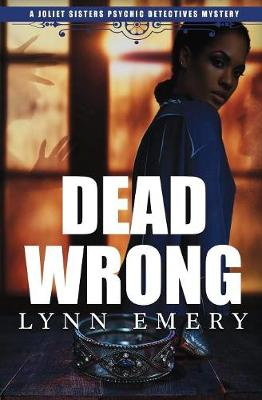 Dead Wrong - Joliet Sisters Psychic Detectives 3 (Paperback)
