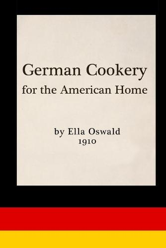German Cookery for the American Home (Paperback)