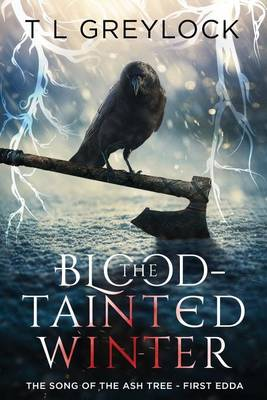 The Blood-Tainted Winter: The Song of the Ash Tree - First Edda - Song of the Ash Tree 1 (Paperback)
