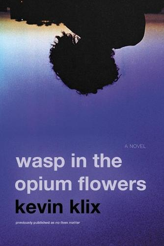 Wasp in the Opium Flowers (Paperback)