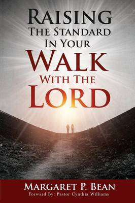 Raising the Standard in Your Walk with the Lord (Paperback)