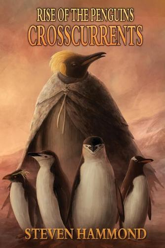 Crosscurrents: The Rise of the Penguins Saga - Rise of the Penguins Saga 3 (Paperback)