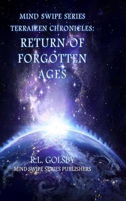 Mind Swipe Series Terraizen Chronicles: Return of the Forgotten Ages (Hardback)