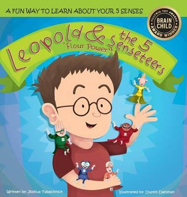 Leopold & the 5 Senseteers: Flour Power (Hardback)
