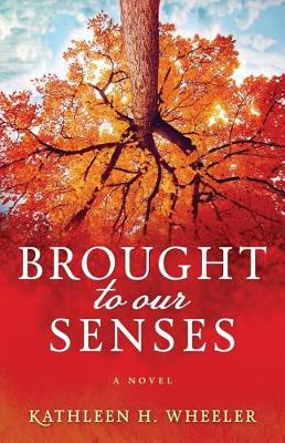 Brought to Our Senses: A Family Saga Novel (Paperback)