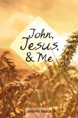 John, Jesus, and Me (Paperback)