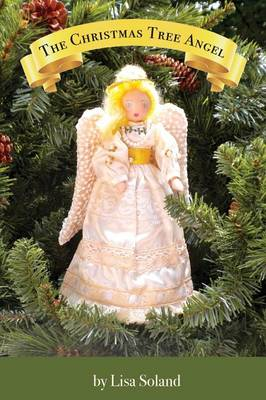 The Christmas Tree Angel - Christmas Tree Angel 1 (Hardback)