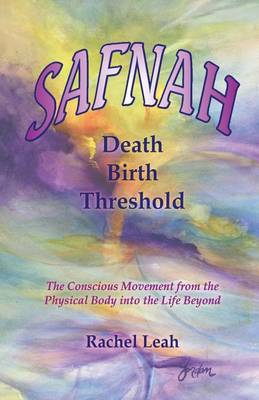 Safnah Death-Birth Threshold: The Conscious Movement from the Physical Body Into the Life Beyond (Paperback)