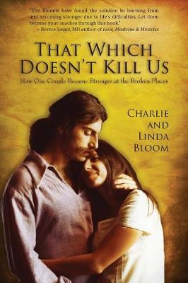 That Which Doesn't Kill Us: How One Couple Became Stronger at the Broken Places (Paperback)