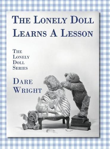 The Lonely Doll Learns a Lesson: The Lonely Doll Series - Lonely Doll (Hardback)