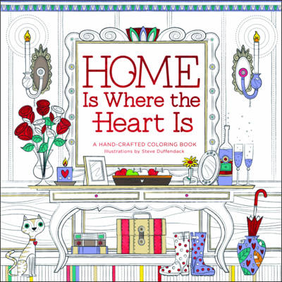 Home is Where the Heart Is: A Hand-Crafted Adult Coloring Book (Paperback)