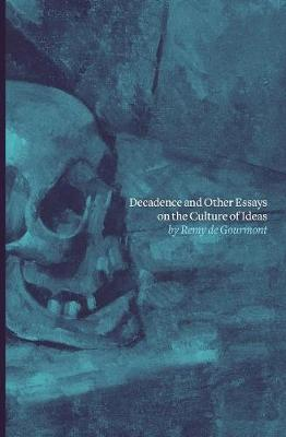 Decadence and Other Essays on the Culture of Ideas (Paperback)