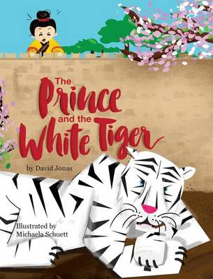 The Prince and the White Tiger (Hardback)