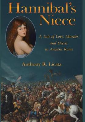 Hannibal's Niece: A Tale of Love, Murder, and Deceit in Ancient Rome (Hardback)