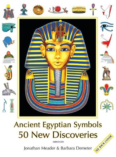 Ancient Egyptian Symbols: 50 New Discoveries: Abridged edition (Hardback)