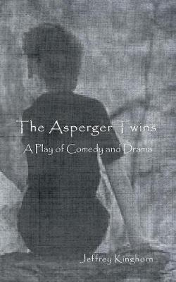 The Asperger Twins: a play of comedy and drama (Paperback)
