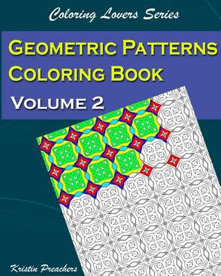 Geometric Patterns Coloring Book Volume 2 - Coloring Lovers 2 (Paperback)