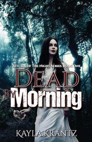 Dead by Morning - Rituals of the Night 1 (Paperback)