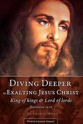 Diving Deeper in Exalting Jesus Christ (Paperback)