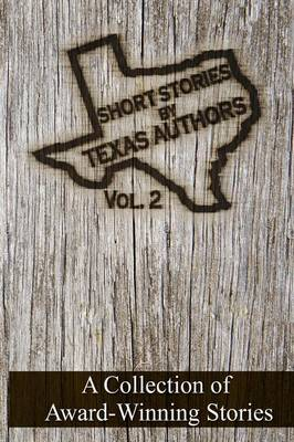 Short Stories by Texas Authors: Volume 2 (Paperback)