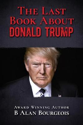 The Last Book About Donald Trump (Paperback)