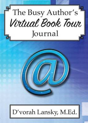 The Busy Author's Virtual Book Tour Journal: A 30-Day Journal to Help You Track Your Activity and Results (Paperback)