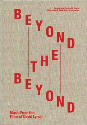 Beyond the Beyond: Music from the Films of David Lynch (Hardback)