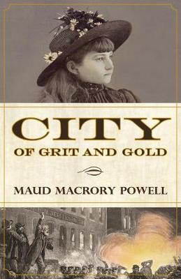 City of Grit and Gold (Paperback)