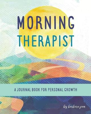 Morning Therapist: A Journal Book for Personal Growth (Paperback)