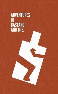 Adventures of Bastard and M.E. (Paperback)